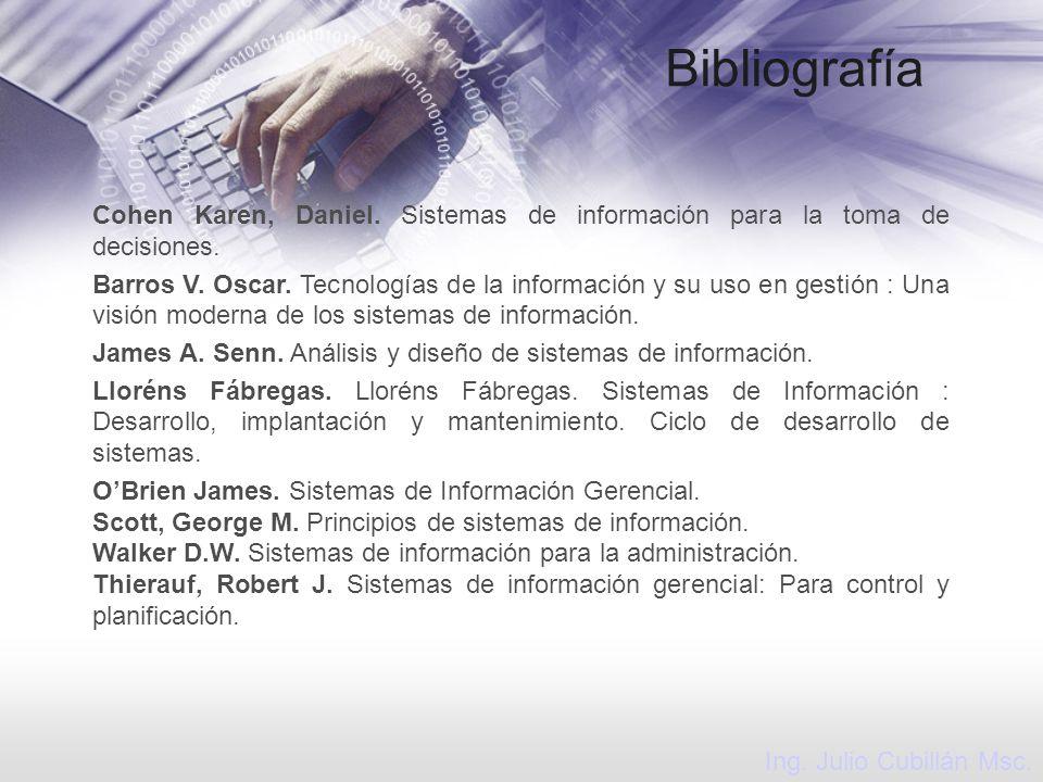Bibliografía Cohen Karen, Daniel. Sistemas de información para la toma de decisiones. Barros V. Oscar. Tecnologías de la información y su uso en gesti