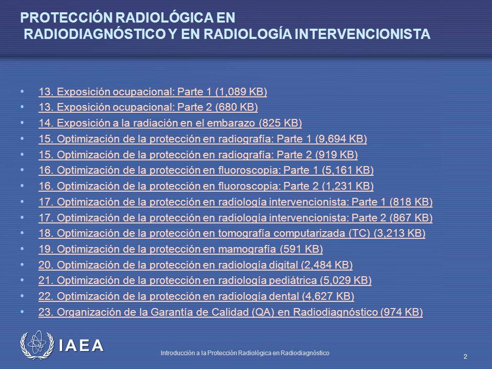 IAEA Introducción a la Protección Radiológica en Radiodiagnóstico 2 PROTECCIÓN RADIOLÓGICA EN RADIODIAGNÓSTICO Y EN RADIOLOGÍA INTERVENCIONISTA 13. Ex