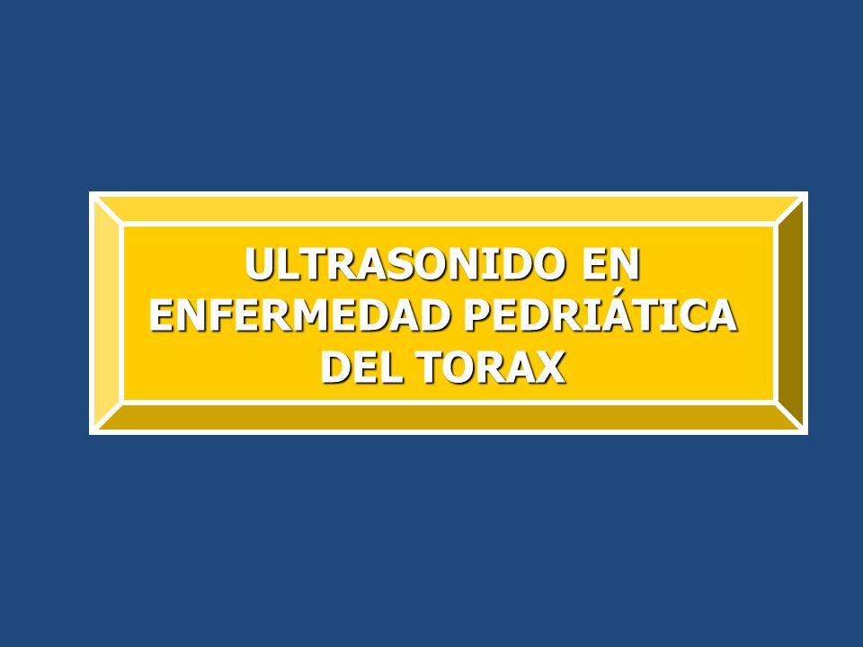 ULTRASONIDO EN ENFERMEDAD PEDRIÁTICA DEL TORAX