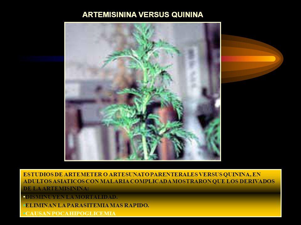 ARTEMISININA VERSUS QUININA ESTUDIOS DE ARTEMETER O ARTESUNATO PARENTERALES VERSUS QUININA, EN ADULTOS ASIATICOS CON MALARIA COMPLICADA MOSTRARON QUE