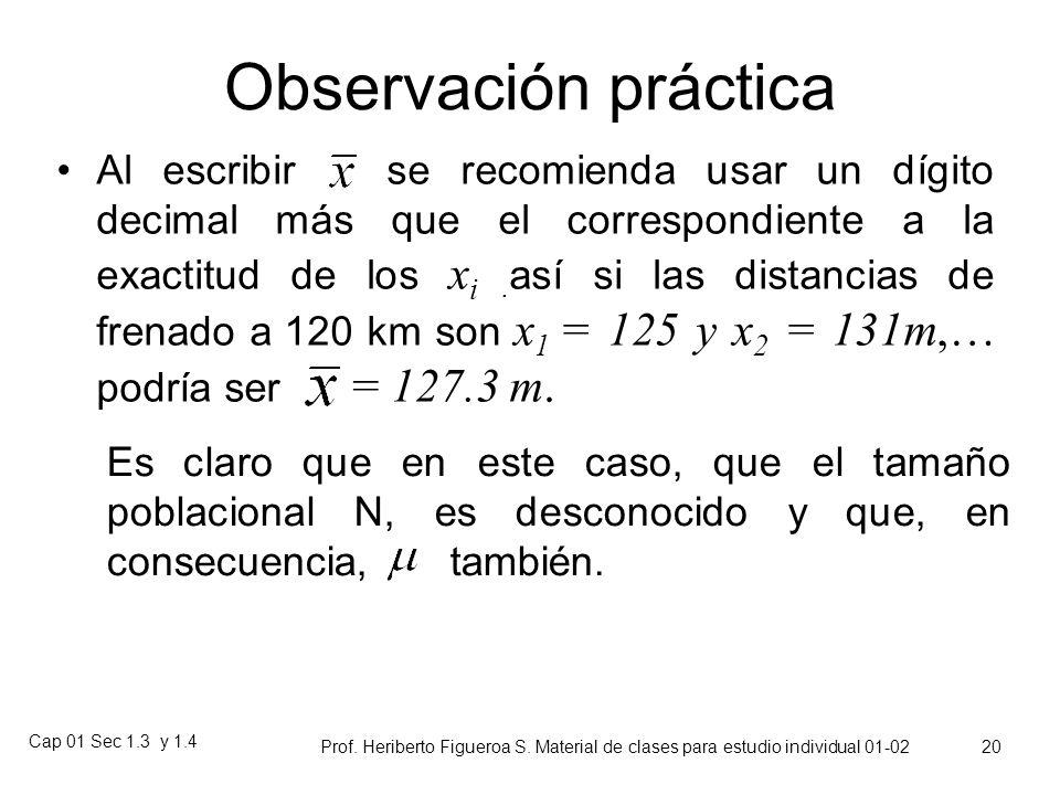 Cap 01 Sec 1.3 y 1.4 Prof. Heriberto Figueroa S. Material de clases para estudio individual 01-02 19 NOTA El símbolo, indica que se han promediado obs
