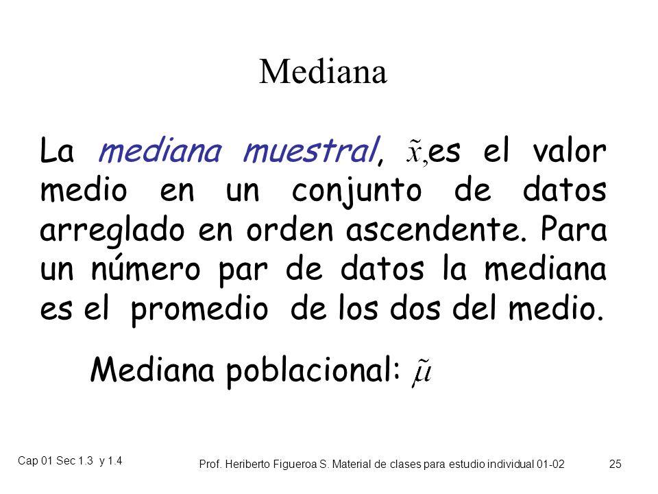 Cap 01 Sec 1.3 y 1.4 Prof. Heriberto Figueroa S. Material de clases para estudio individual 01-02 24 Propiedades de la media (como operador) Si, enton