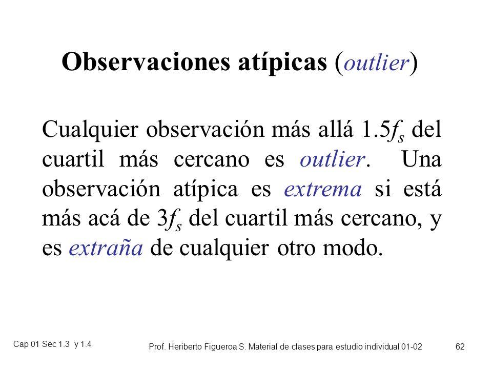 Cap 01 Sec 1.3 y 1.4 Prof. Heriberto Figueroa S. Material de clases para estudio individual 01-02 61 El tercer y primer cuartil Después de ordenadas n