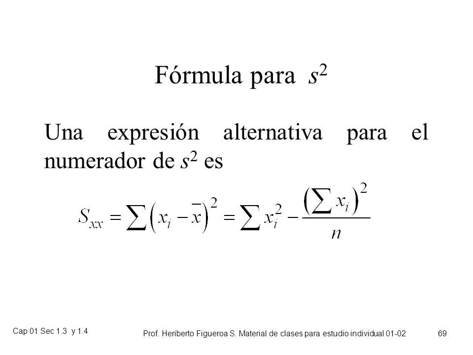 Cap 01 Sec 1.3 y 1.4 Prof. Heriberto Figueroa S. Material de clases para estudio individual 01-02 68 Ejemplo de desviación estándar