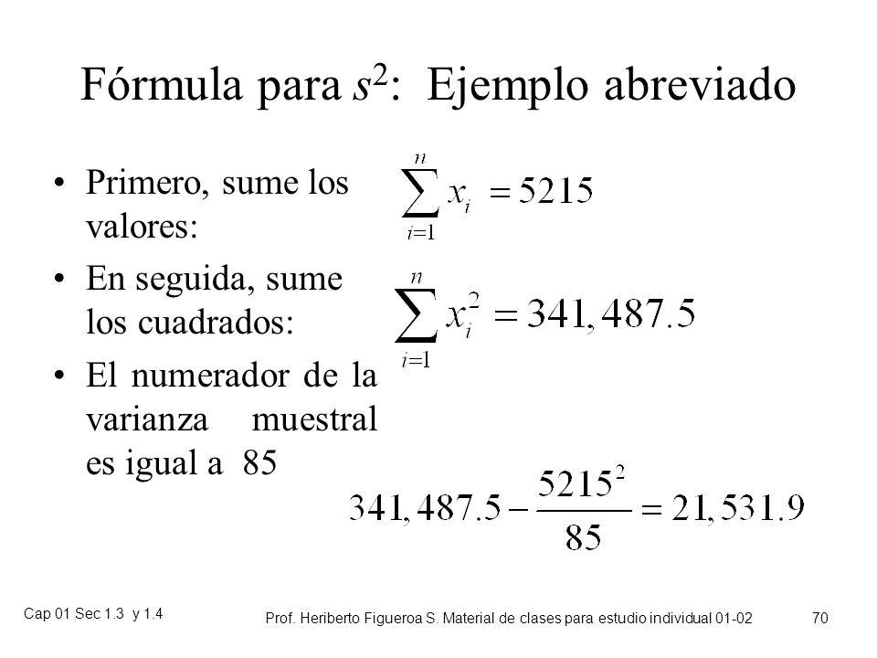Cap 01 Sec 1.3 y 1.4 Prof. Heriberto Figueroa S. Material de clases para estudio individual 01-02 69 Fórmula para s 2 Una expresión alternativa para e