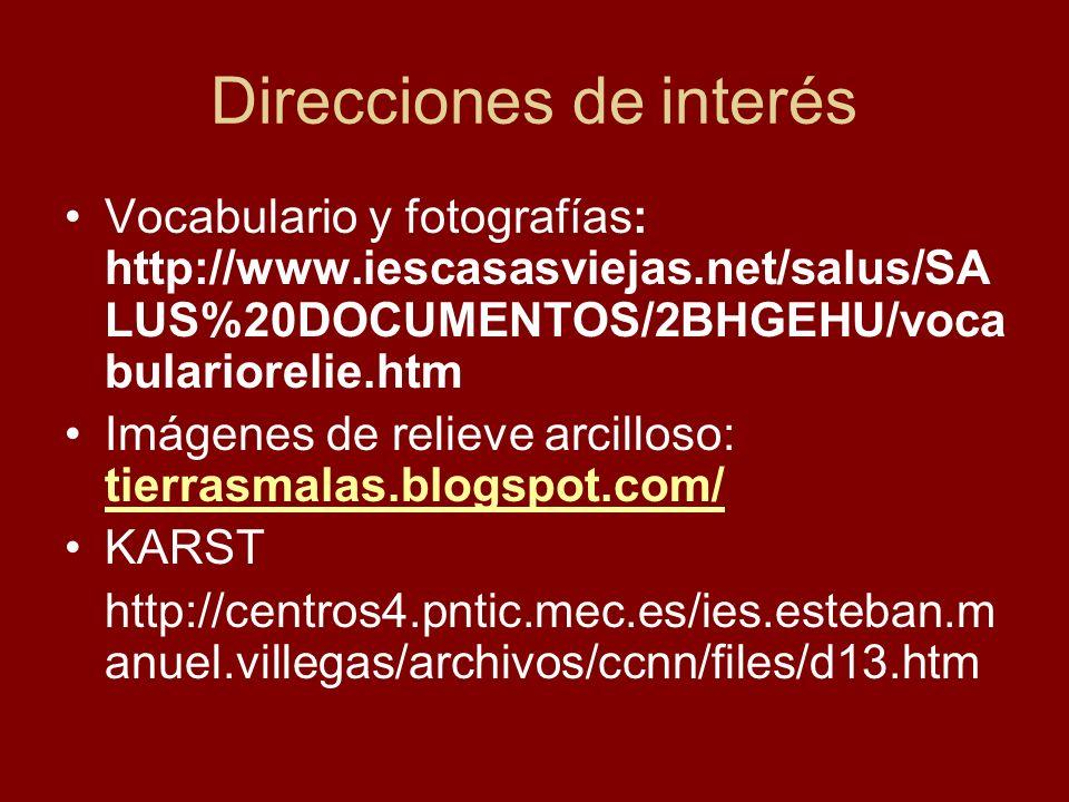 Direcciones de interés Vocabulario y fotografías: http://www.iescasasviejas.net/salus/SA LUS%20DOCUMENTOS/2BHGEHU/voca bulariorelie.htm Imágenes de re