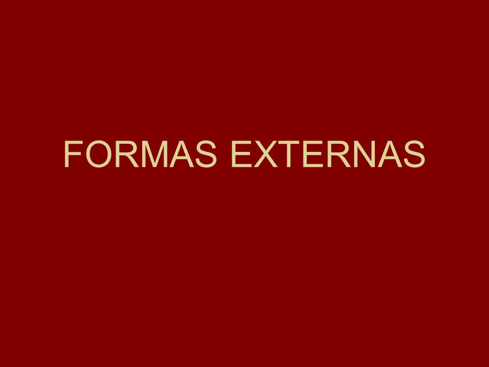 FORMAS EXTERNAS