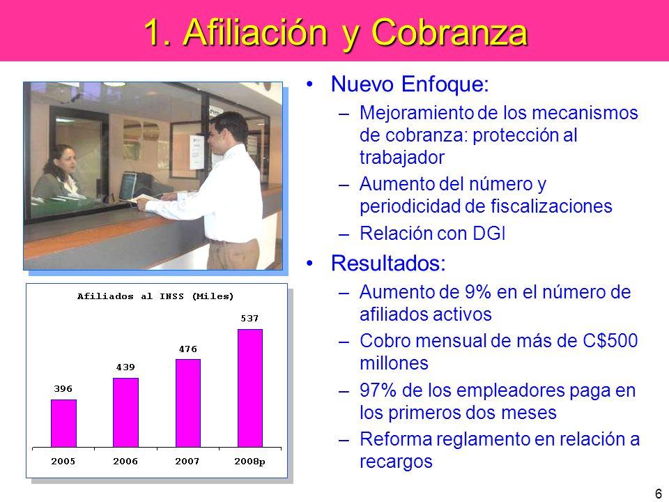 6 1. Afiliación y Cobranza Nuevo Enfoque: –Mejoramiento de los mecanismos de cobranza: protección al trabajador –Aumento del número y periodicidad de