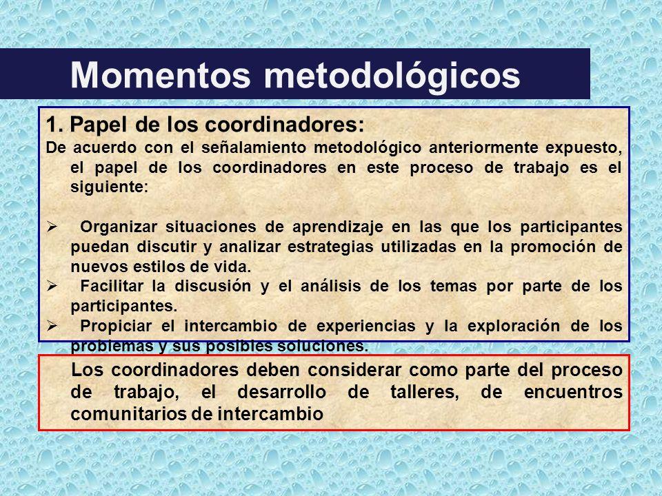 1. Papel de los coordinadores: De acuerdo con el señalamiento metodológico anteriormente expuesto, el papel de los coordinadores en este proceso de tr