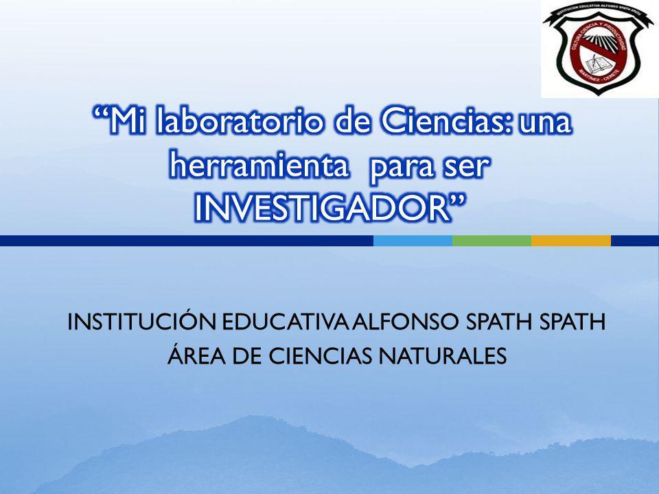 INSTITUCIÓN EDUCATIVA ALFONSO SPATH SPATH ÁREA DE CIENCIAS NATURALES