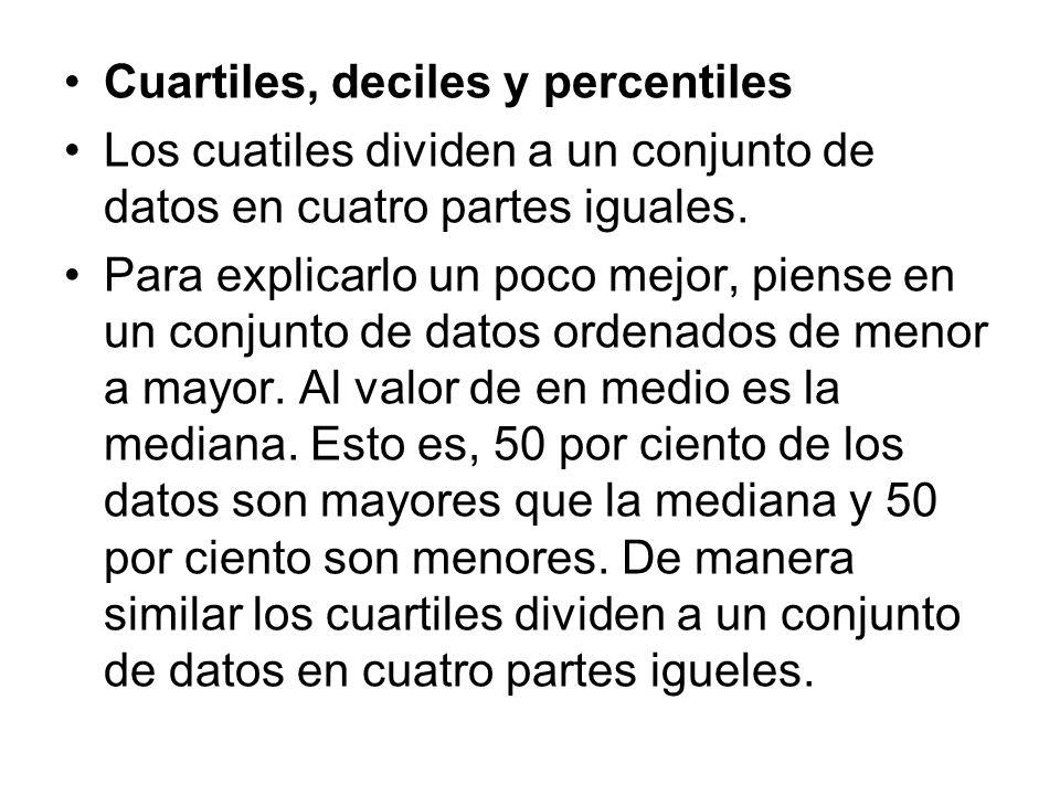 Cuartiles, deciles y percentiles Los cuatiles dividen a un conjunto de datos en cuatro partes iguales. Para explicarlo un poco mejor, piense en un con