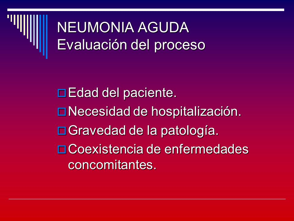 NEUMONIA AGUDA Etiologías más frecuentes Streptococcus pneumoniae16 a 60%.
