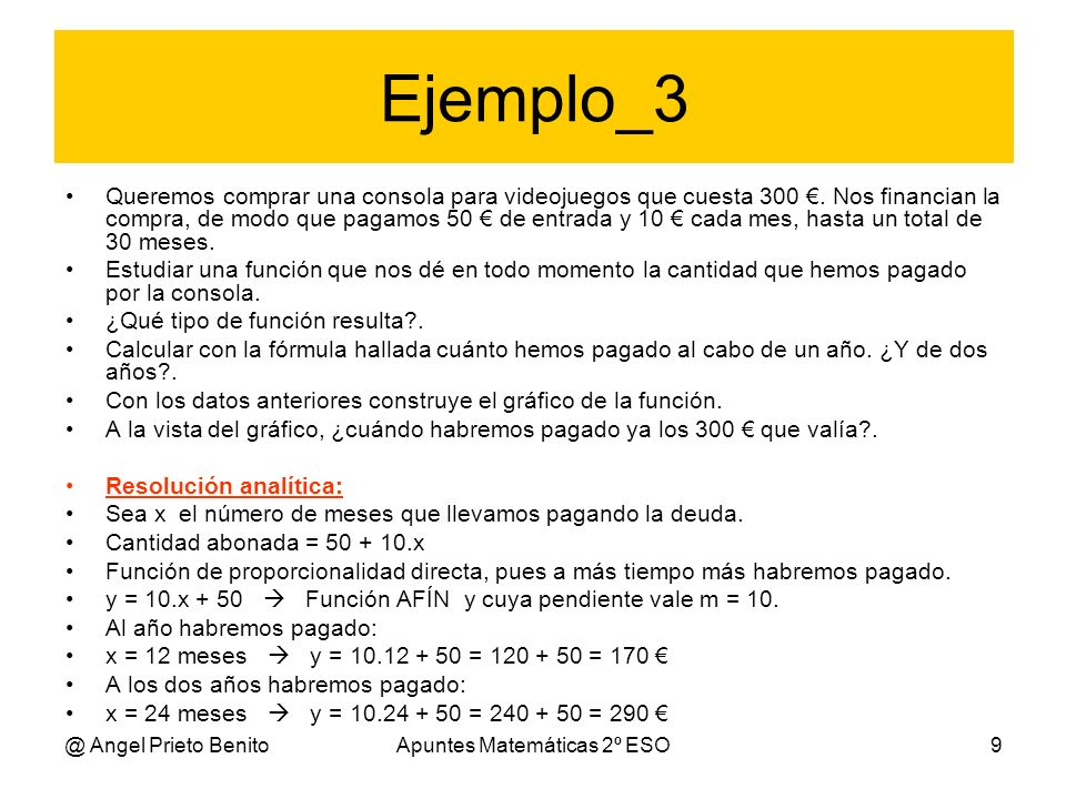 @ Angel Prieto BenitoApuntes Matemáticas 2º ESO9 Queremos comprar una consola para videojuegos que cuesta 300. Nos financian la compra, de modo que pa