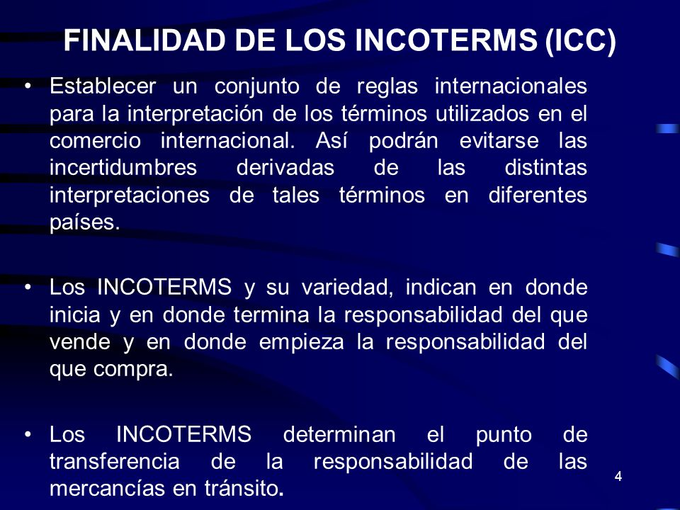 5 Los INCOTERMS no determinan la propiedad de una mercancía, este punto debe ser previsto en otra cláusula en el contrato de venta.