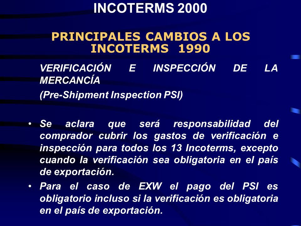 VERIFICACIÓN E INSPECCIÓN DE LA MERCANCÍA (Pre-Shipment Inspection PSI) Se aclara que será responsabilidad del comprador cubrir los gastos de verifica