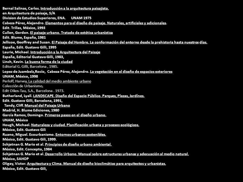 Bernal Salinas, Carlos. Introducción a la arquitectura paisajista. en Arquitectura de paisaje, S/A Division de Estudios Superiores, ENA. UNAM 1975 Cab