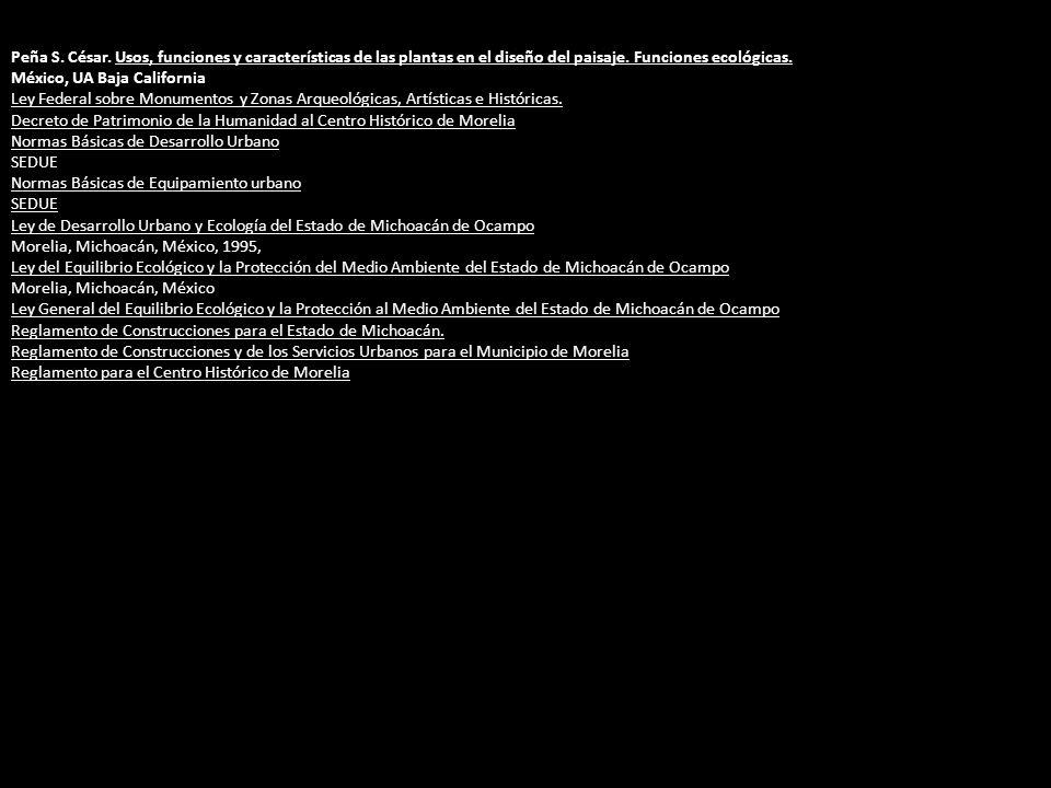 Peña S. César. Usos, funciones y características de las plantas en el diseño del paisaje. Funciones ecológicas. México, UA Baja California Ley Federal