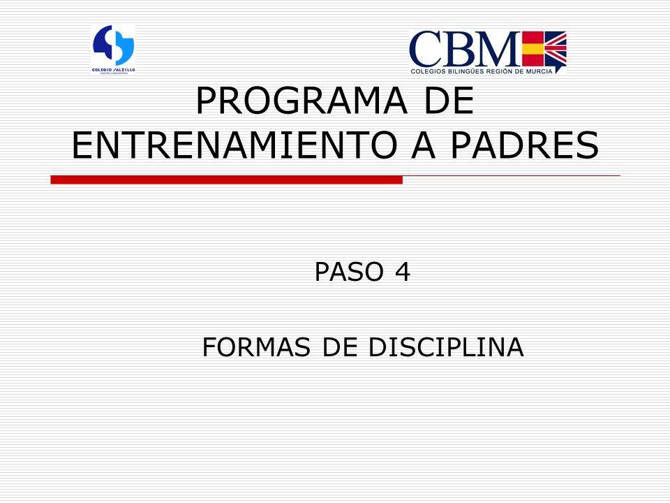 PROGRAMA DE ENTRENAMIENTO A PADRES PASO 4 FORMAS DE DISCIPLINA