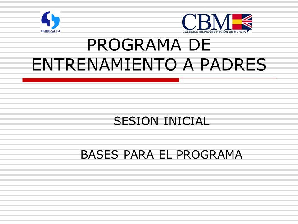 PROGRAMA DE ENTRENAMIENTO A PADRES SESION INICIAL BASES PARA EL PROGRAMA