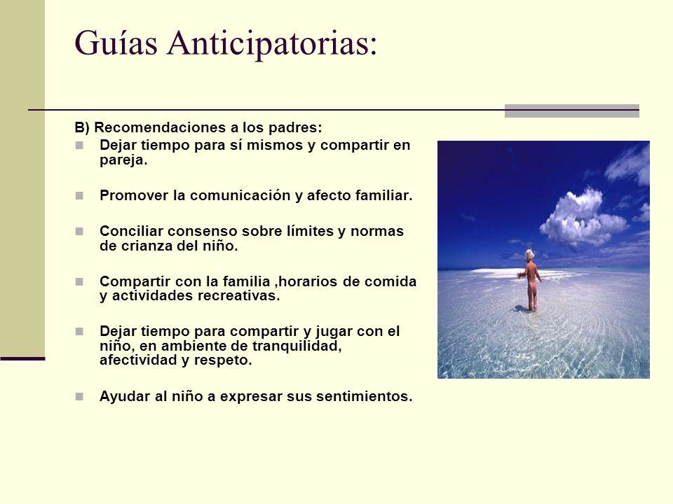 Guías Anticipatorias: B) Recomendaciones a los padres: Dejar tiempo para sí mismos y compartir en pareja.