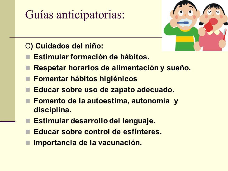 Guías anticipatorias: C) Cuidados del niño: Estimular formación de hábitos.