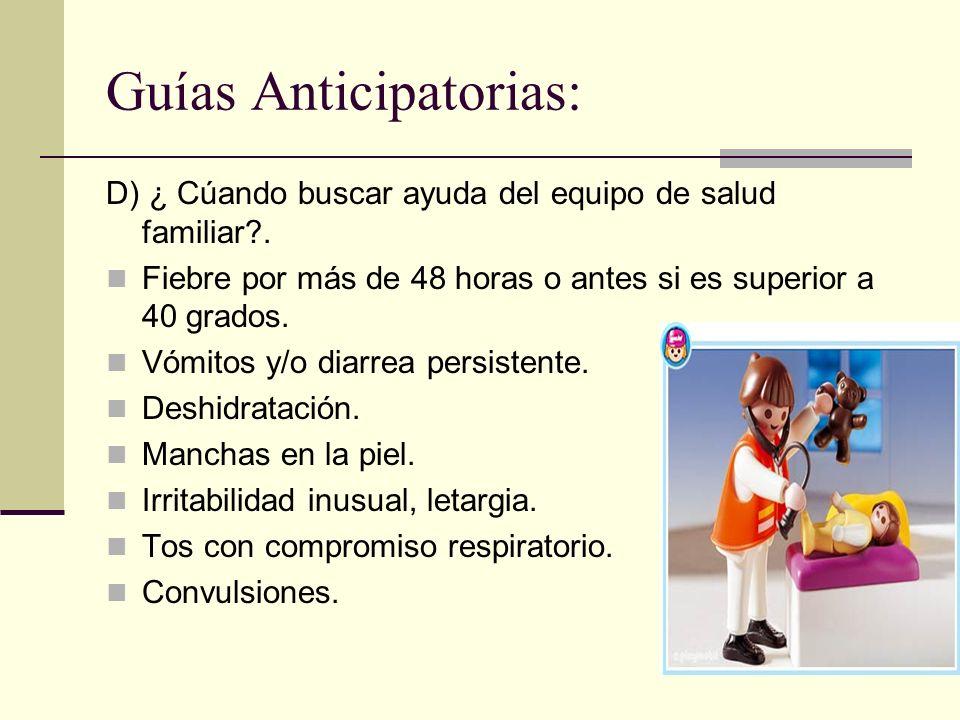 Guías Anticipatorias: D) ¿ Cúando buscar ayuda del equipo de salud familiar?.