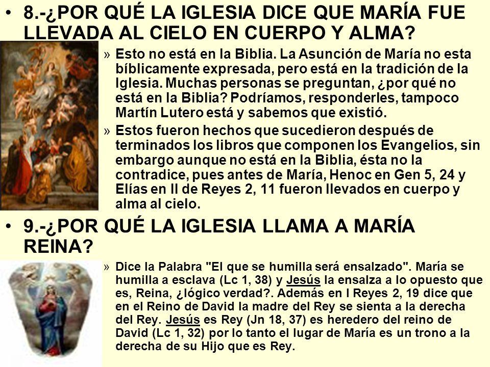 8.-¿POR QUÉ LA IGLESIA DICE QUE MARÍA FUE LLEVADA AL CIELO EN CUERPO Y ALMA? »Esto no está en la Biblia. La Asunción de María no esta bíblicamente exp