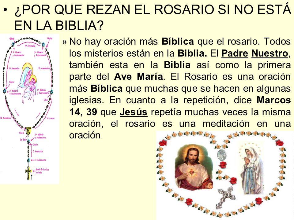 ¿POR QUE REZAN EL ROSARIO SI NO ESTÁ EN LA BIBLIA? »No hay oración más Bíblica que el rosario. Todos los misterios están en la Biblia. El Padre Nuestr