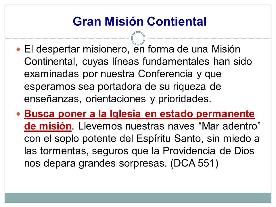 Gran Misión Contiental El despertar misionero, en forma de una Misión Continental, cuyas líneas fundamentales han sido examinadas por nuestra Conferen
