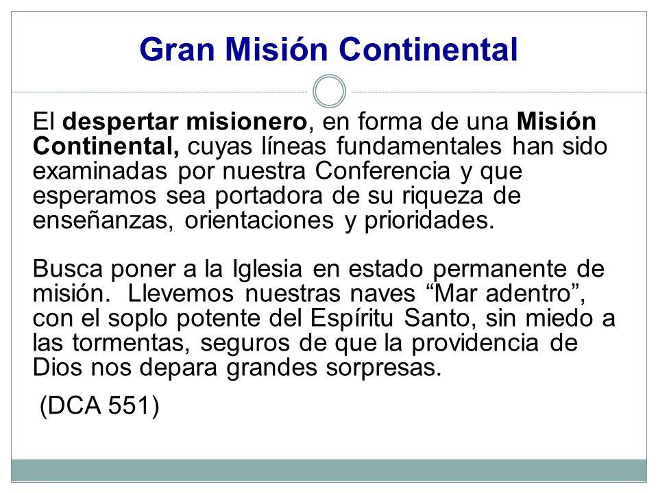 El despertar misionero, en forma de una Misión Continental, cuyas líneas fundamentales han sido examinadas por nuestra Conferencia y que esperamos sea