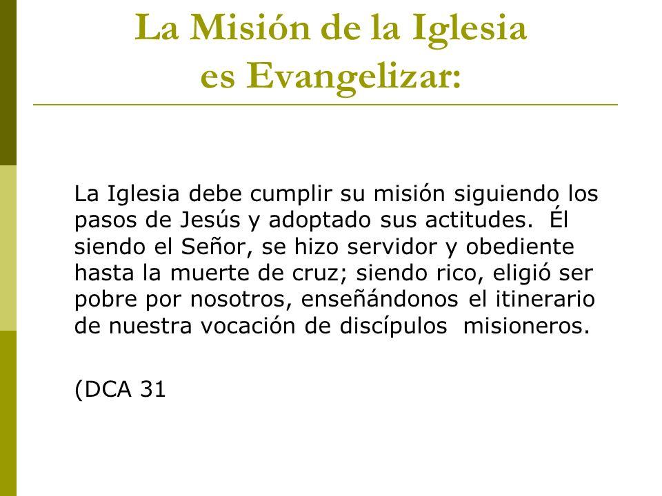 La Iglesia debe cumplir su misión siguiendo los pasos de Jesús y adoptado sus actitudes. Él siendo el Señor, se hizo servidor y obediente hasta la mue