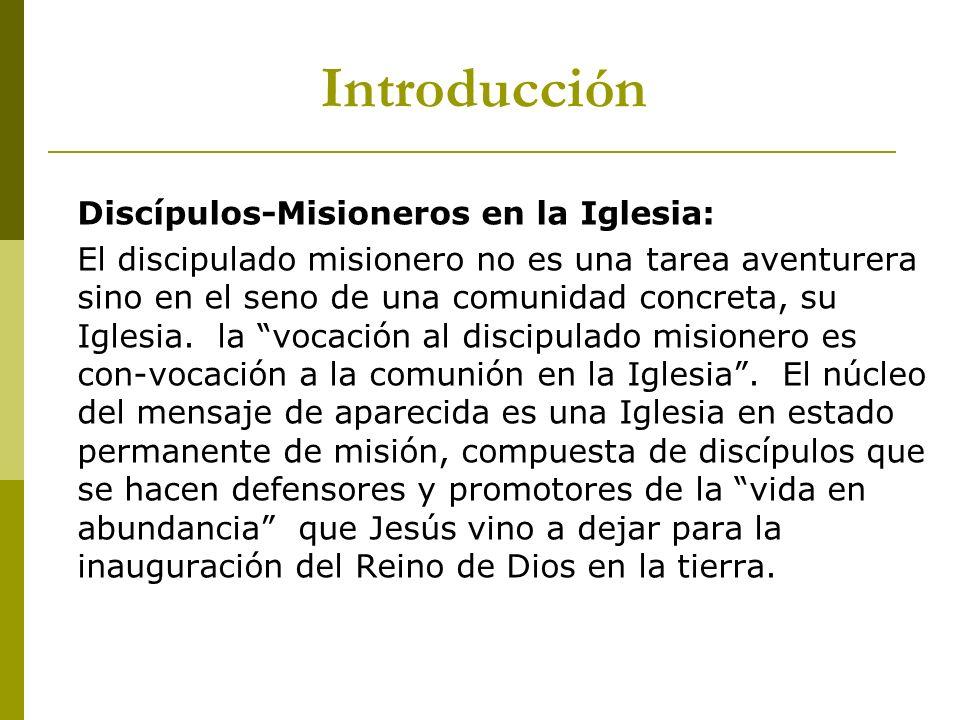 Discípulos-Misioneros en la Iglesia: El discipulado misionero no es una tarea aventurera sino en el seno de una comunidad concreta, su Iglesia. la voc