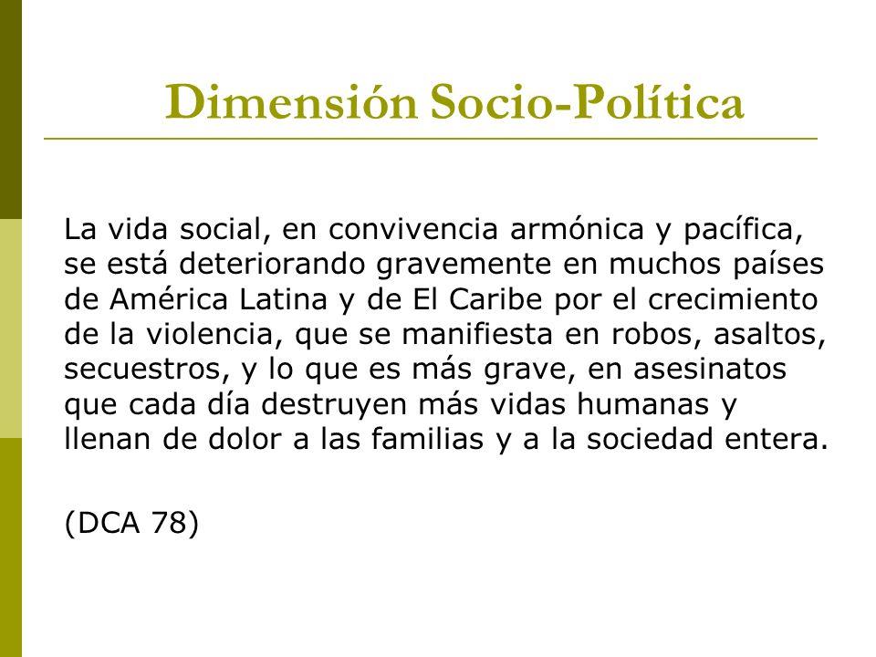 La vida social, en convivencia armónica y pacífica, se está deteriorando gravemente en muchos países de América Latina y de El Caribe por el crecimien