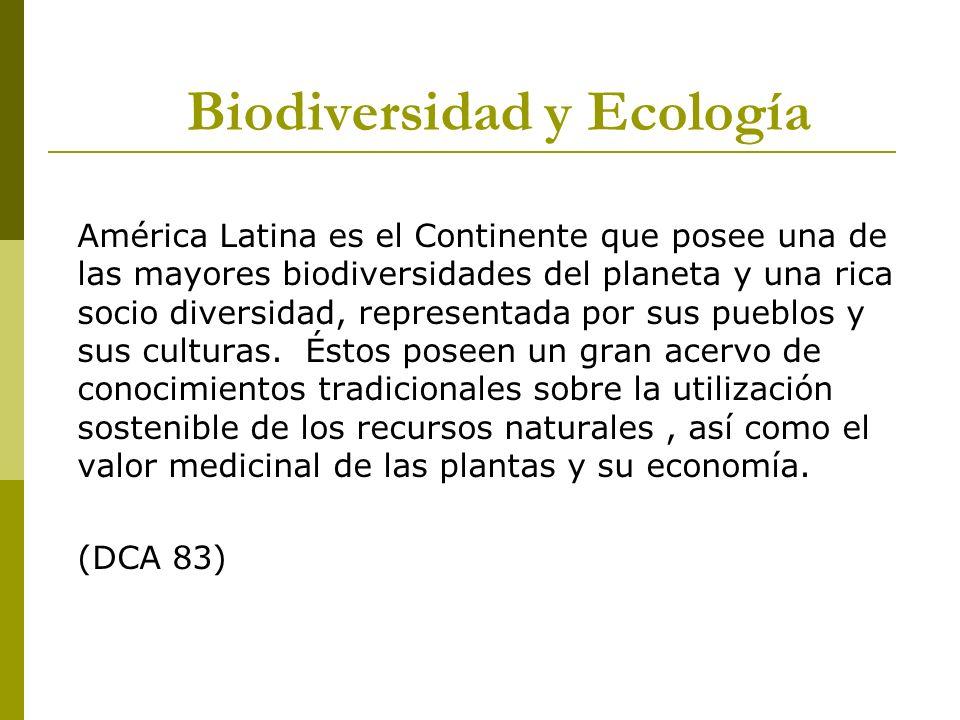 América Latina es el Continente que posee una de las mayores biodiversidades del planeta y una rica socio diversidad, representada por sus pueblos y s