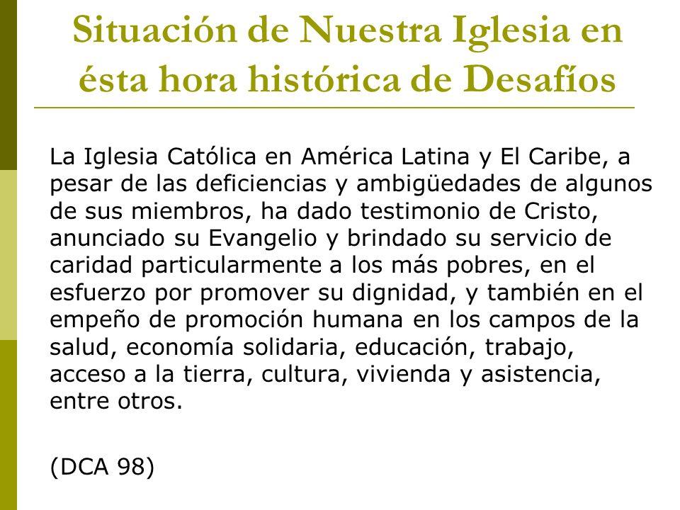 Situación de Nuestra Iglesia en ésta hora histórica de Desafíos La Iglesia Católica en América Latina y El Caribe, a pesar de las deficiencias y ambig