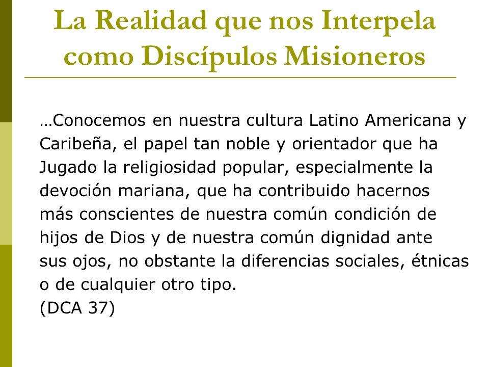 …Conocemos en nuestra cultura Latino Americana y Caribeña, el papel tan noble y orientador que ha Jugado la religiosidad popular, especialmente la dev