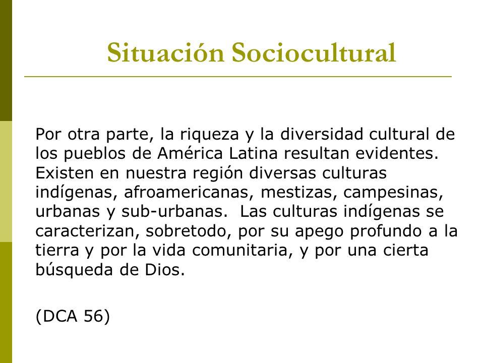 Por otra parte, la riqueza y la diversidad cultural de los pueblos de América Latina resultan evidentes. Existen en nuestra región diversas culturas i
