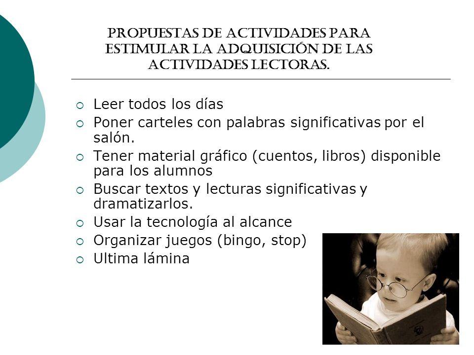 PROPUESTAS DE ACTIVIDADES PARA ESTIMULAR LA ADQUISICIÓN DE LAS ACTIVIDADES LECTORAS.