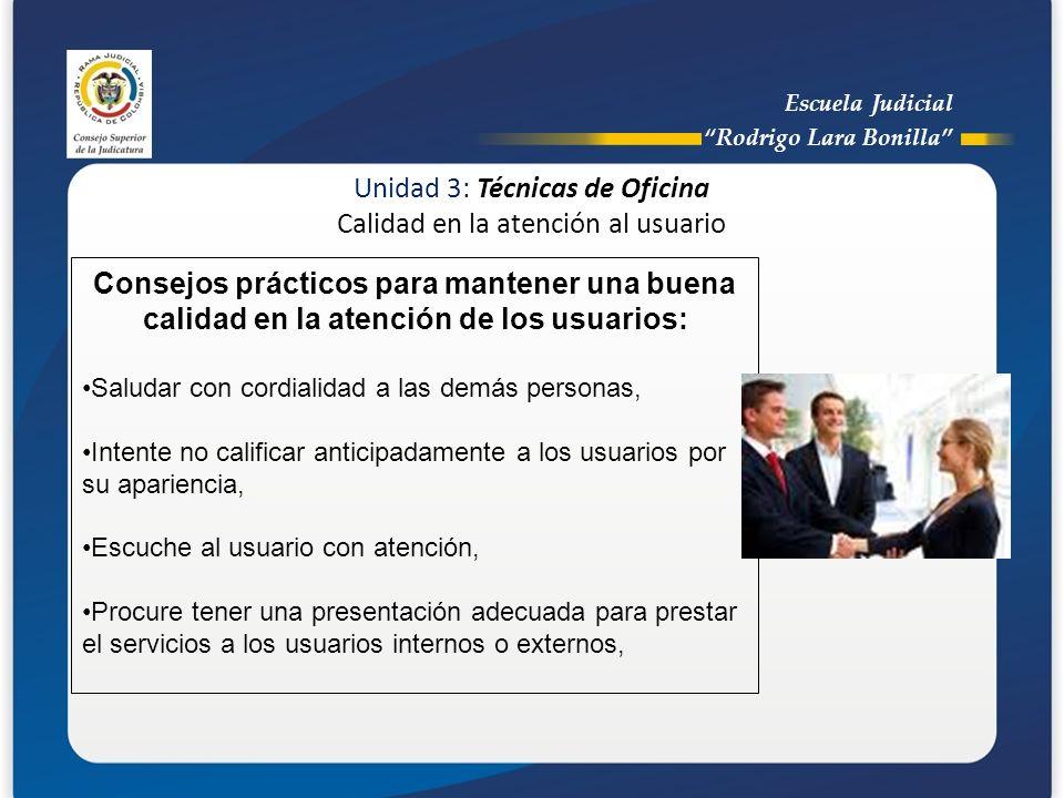 Unidad 3: Técnicas de Oficina Calidad en la atención al usuario Consejos prácticos para mantener una buena calidad en la atención de los usuarios: Sal
