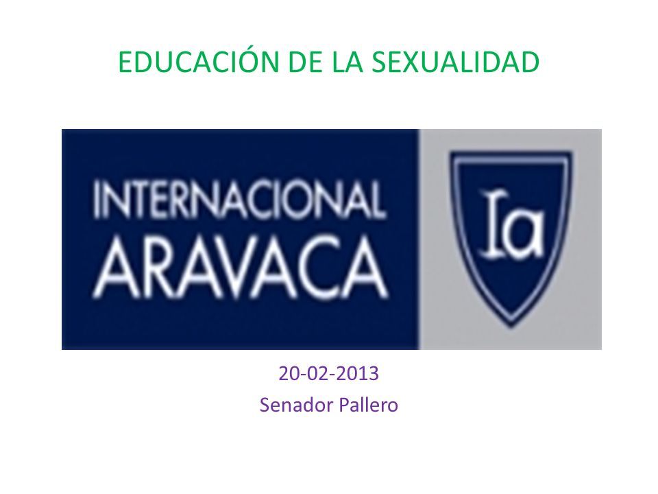 EDUCACIÓN DE LA SEXUALIDAD 20-02-2013 Senador Pallero