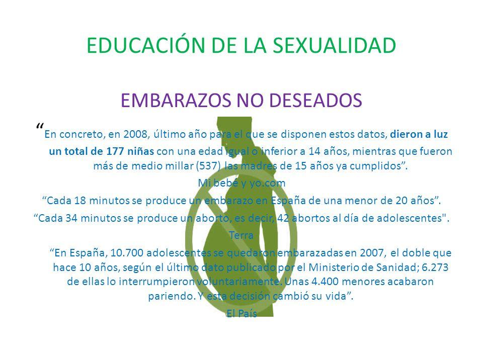 EDUCACIÓN DE LA SEXUALIDAD EMBARAZOS NO DESEADOS En concreto, en 2008, último año para el que se disponen estos datos, dieron a luz un total de 177 niñas con una edad igual o inferior a 14 años, mientras que fueron más de medio millar (537) las madres de 15 años ya cumplidos.