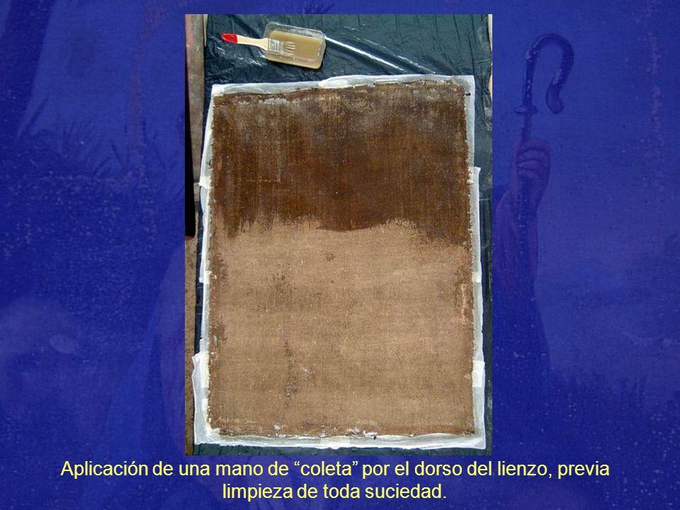 Aplicación de una mano de coleta por el dorso del lienzo, previa limpieza de toda suciedad.