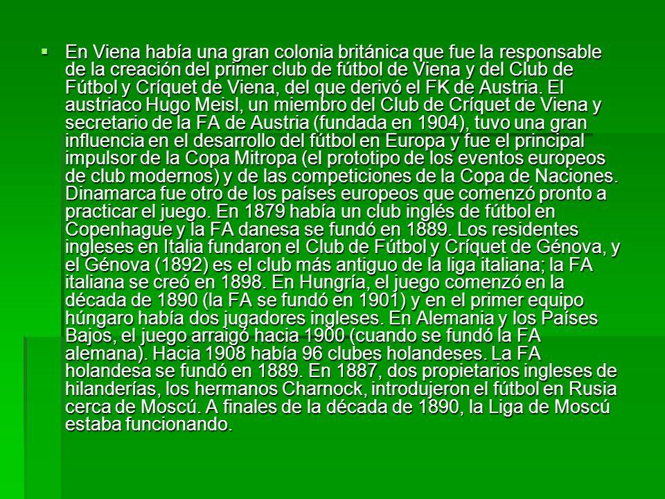 En Viena había una gran colonia británica que fue la responsable de la creación del primer club de fútbol de Viena y del Club de Fútbol y Críquet de V