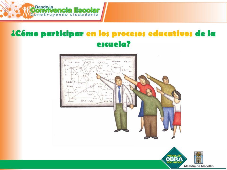¿Cómo participar en los procesos educativos de la escuela?