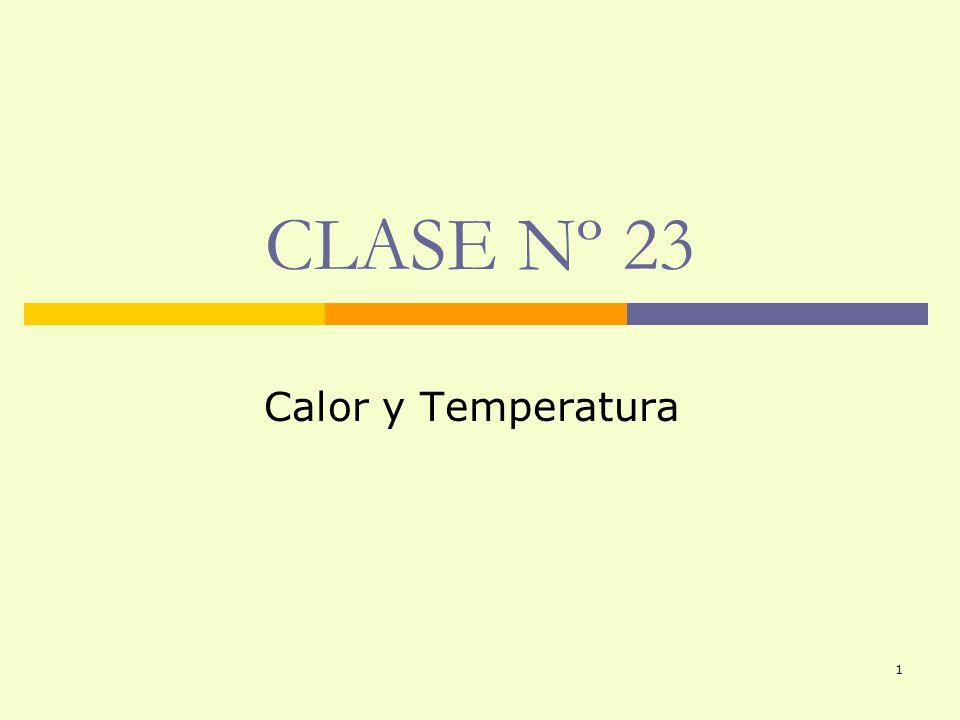 1 CLASE Nº 23 Calor y Temperatura