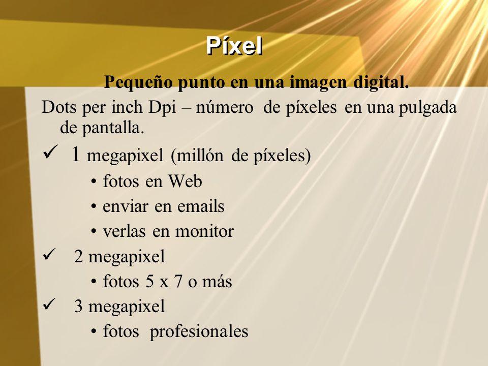 Píxel Pequeño punto en una imagen digital. Dots per inch Dpi – número de píxeles en una pulgada de pantalla. 1 megapixel (millón de píxeles) fotos en