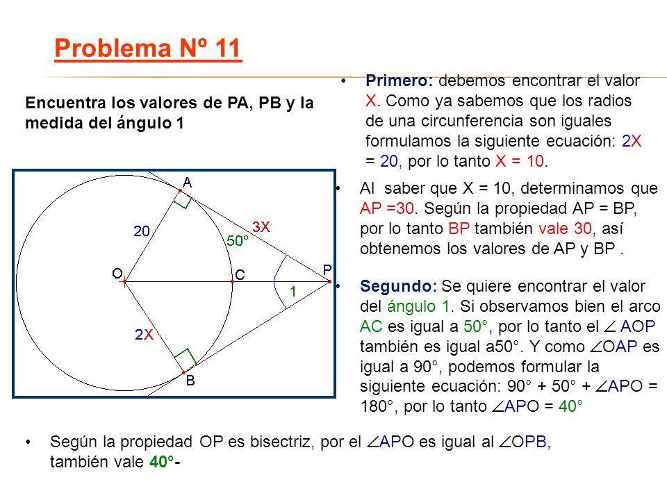 Primero: debemos encontrar el valor X. Como ya sabemos que los radios de una circunferencia son iguales formulamos la siguiente ecuación: 2X = 20, por