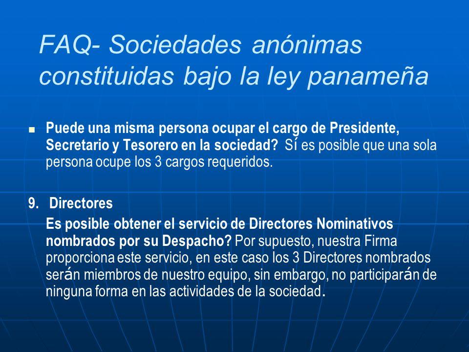 FAQ- Sociedades anónimas constituidas bajo la ley panameña Puede una misma persona ocupar el cargo de Presidente, Secretario y Tesorero en la sociedad