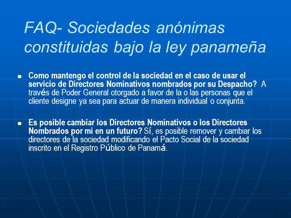 FAQ- Sociedades anónimas constituidas bajo la ley panameña Como mantengo el control de la sociedad en el caso de usar el servicio de Directores Nomina