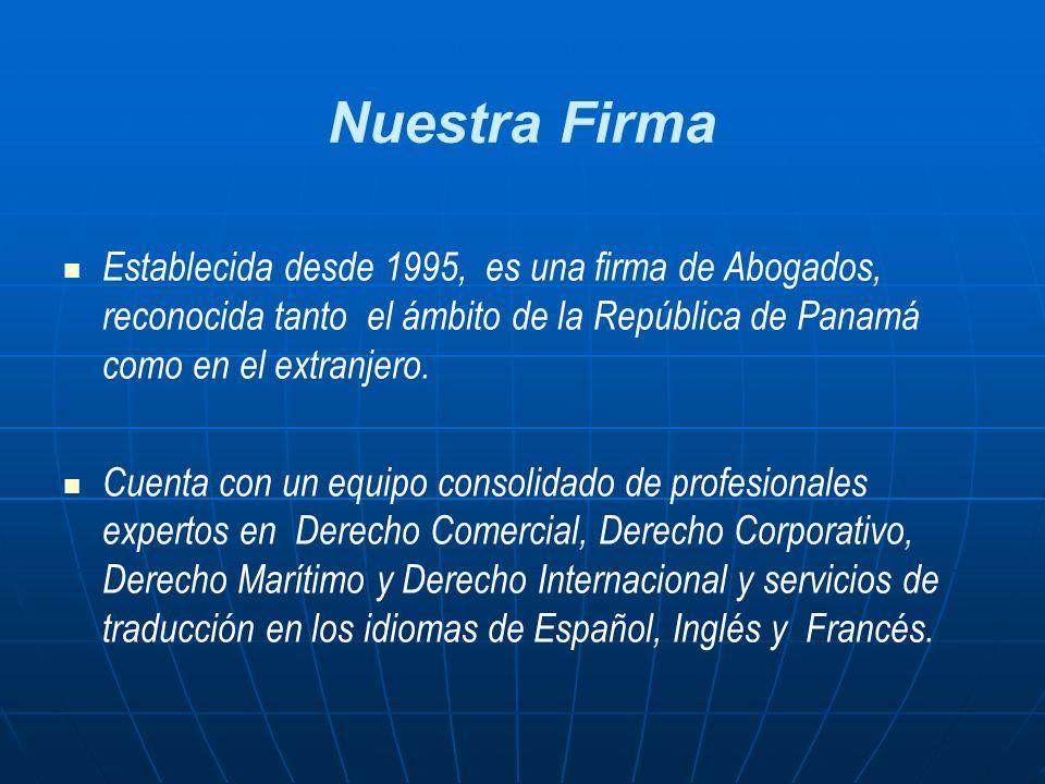 Nuestra Firma Establecida desde 1995, es una firma de Abogados, reconocida tanto el ámbito de la República de Panamá como en el extranjero. Cuenta con